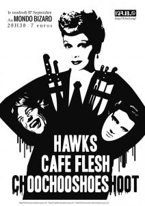 Hawks, Café Flesh & ChooChooShoeShoot