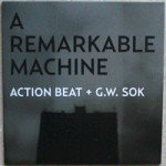 action-beat-gw-sok-a-remarkable-machine-1