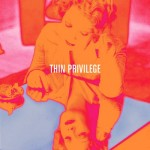 Thin privilege
